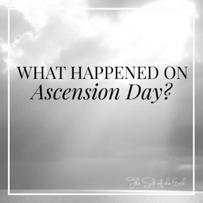 What is Ascension Day?