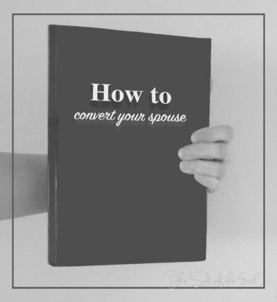 How to convert your spouse