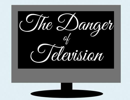 The danger of television