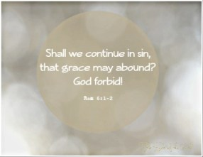 may we continue in sin Grace may about