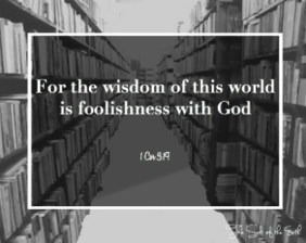 wisdom of this world is foolishness for God, fool