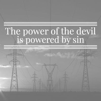 The power of the devil is powered by sin
