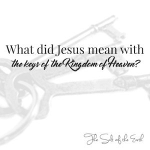 The keys of the kingdom of Heaven