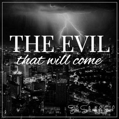 evil will come