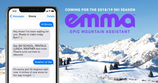 Vail Resorts will launch 'Emma' during the 2018-19 ski season. Emma, which will use artificial intelligence and natural language processing, will be the world's first digital mountain assistant to answer a vast range of guests' questions about their ski vacation at nine of the company's destination resorts. Emma will provide on-demand information in real time, 24 hours a day, seven days a week. (PRNewsfoto/Vail Resorts, Inc.)