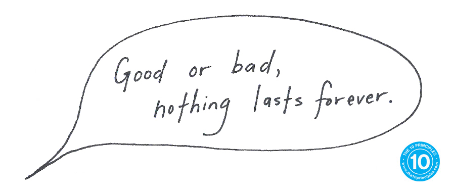 stay motivated - Good or bad, nothing lasts forever