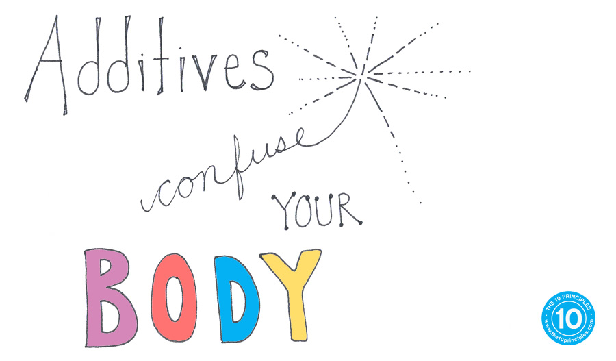 Additives confuse your body