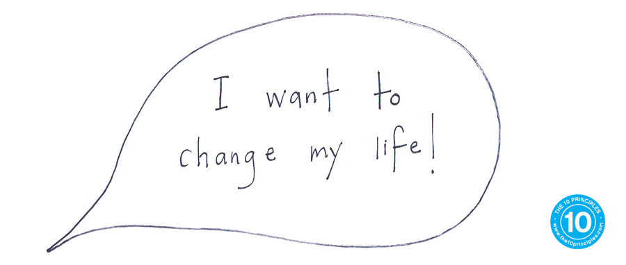 I want to change my life!