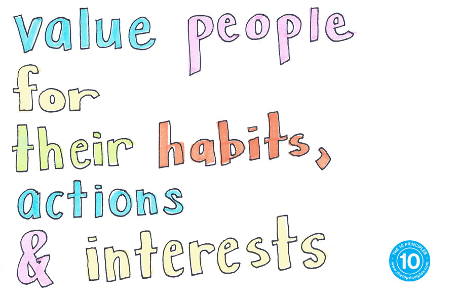 Value people for their habits, actions and interests
