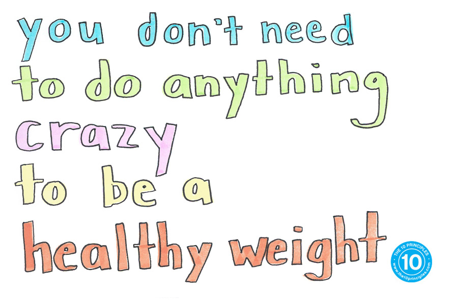 You don't have to do anything crazy to be healthy