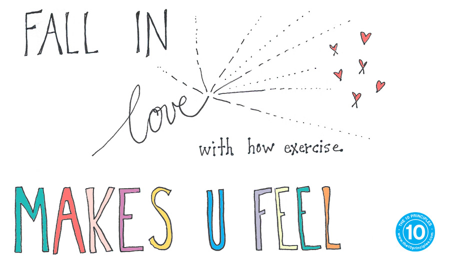 Fall in love with how exercise makes you feel