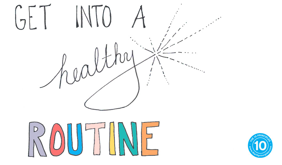 get into a healthy routine