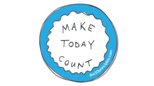 Make today count - Kelly Clark
