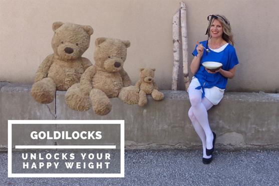 goldilocks unlocks your happy weight