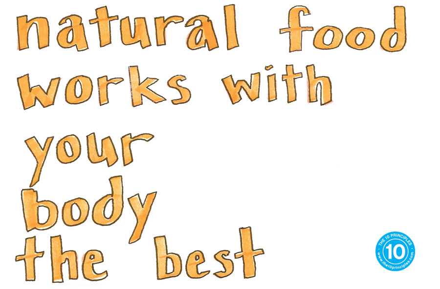 Natural food works with your body the best