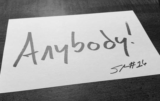 """Anybody"""