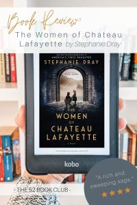 "Book Review, The Women of Chateau Lafayette by Stephanie Dray, ""A rich and sweeping saga"""