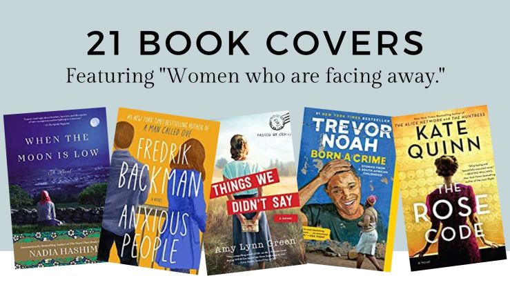 21 Book Covers featuring women who are facing away