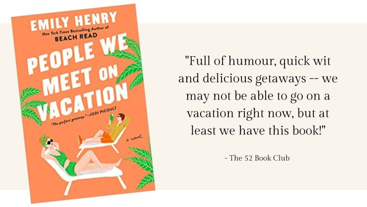 """People We Meet on Vacation book cover and quote, """"Full of humour, quick wit and delicious getaways -- we may not be able to go on a vacation right now, but at least we have this book!"""""""