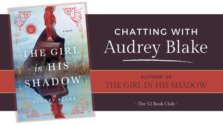 Author chat with Audrey Blake, author of The Girl In His Shadow