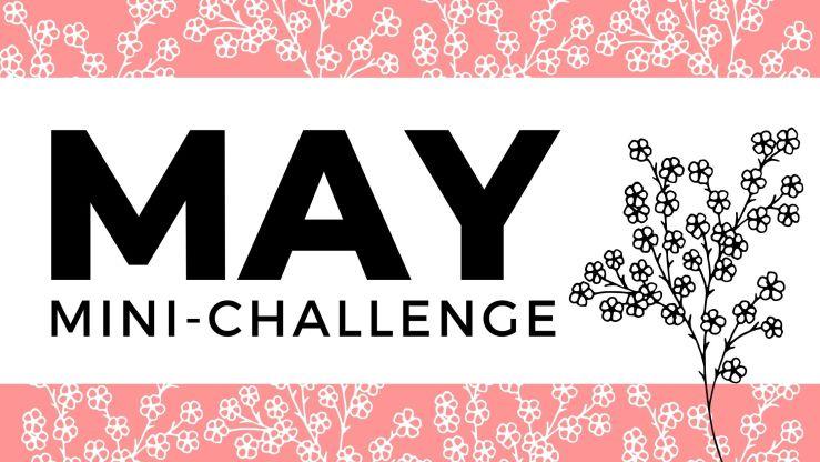 May Mini Challenge 2021