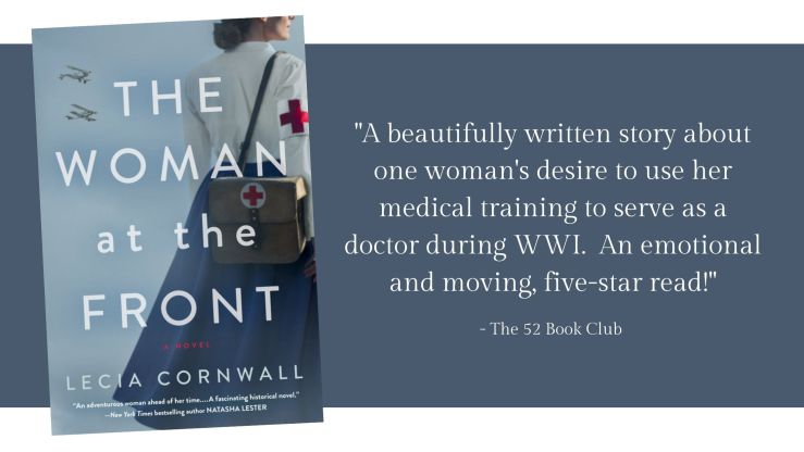 The Woman at the Front -- A beautifully written story about one woman's desire to use her medical training to serve as a doctor in WWI.