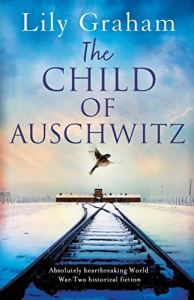 The Child of Auschwitz by Lily Graham