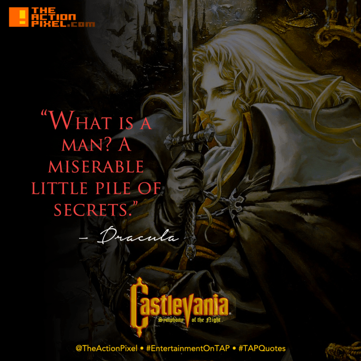 TAP, tap Quotes, quote, castlevania , dracula, what is a man? A miserable little pile of secrets