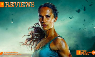 film review movie review,tomb raider, tapreviews, tomb raider, trailer 2, the action pixel, alicia vikander, bts, trailer, TOMB RAIDER, ALICIA vikander, lara croft, first look, entertainment on tap, the action pixel,tap reviews