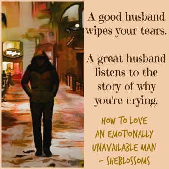 what to do with emotionally unavailable man