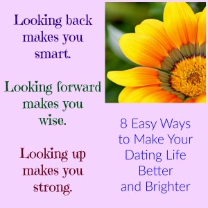 8 Easy Ways to Make Your Dating Life Better and Brighter
