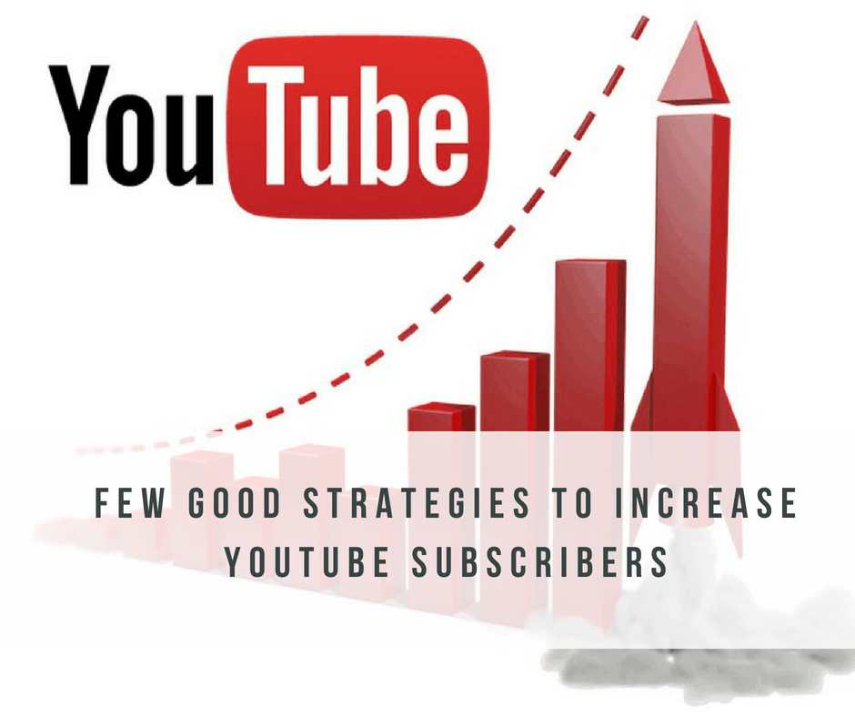 post24 - What are a Few Good Strategies to Increase YouTube Subscribers