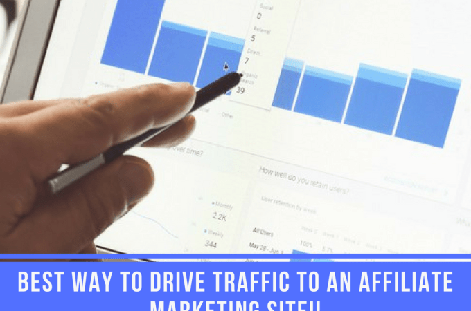 Best Way to Drive Traffic to an Affiliate Site