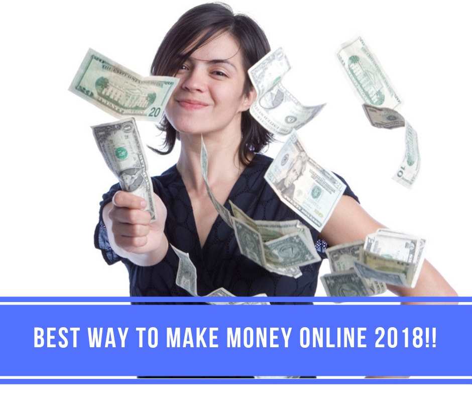 What is the Best Way to Make Money Online 2018