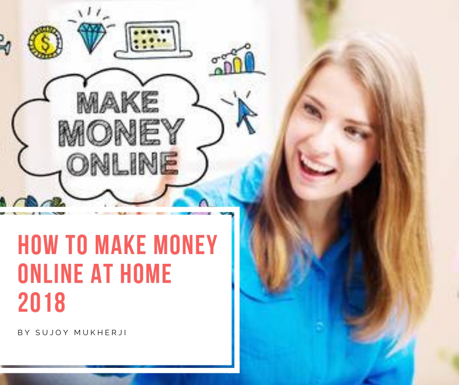 How to Make Money Online At Home 2019