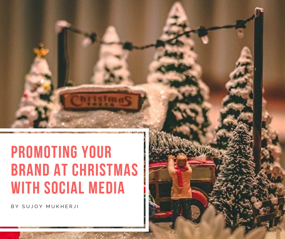 Social Media Marketing: Three Ideas to Promote Your Brand at Christmas