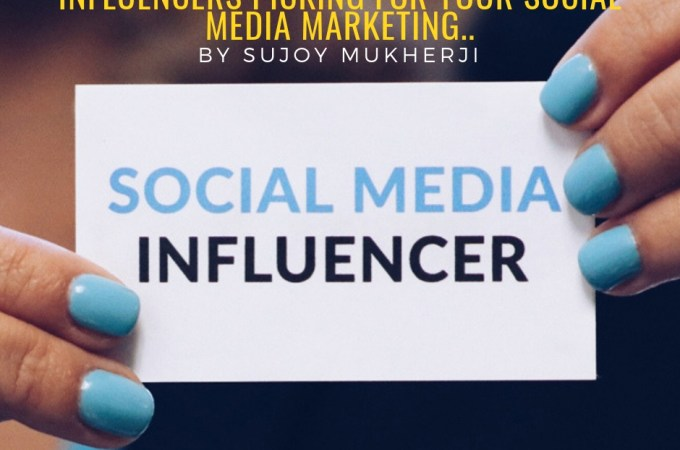 Influencers Picking for Your Social Media Marketing