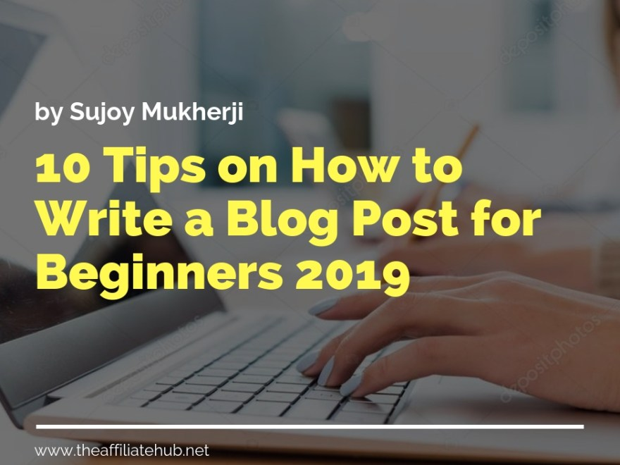 post62 - 10 Tips on How to Write a Blog Post for Beginners 2019