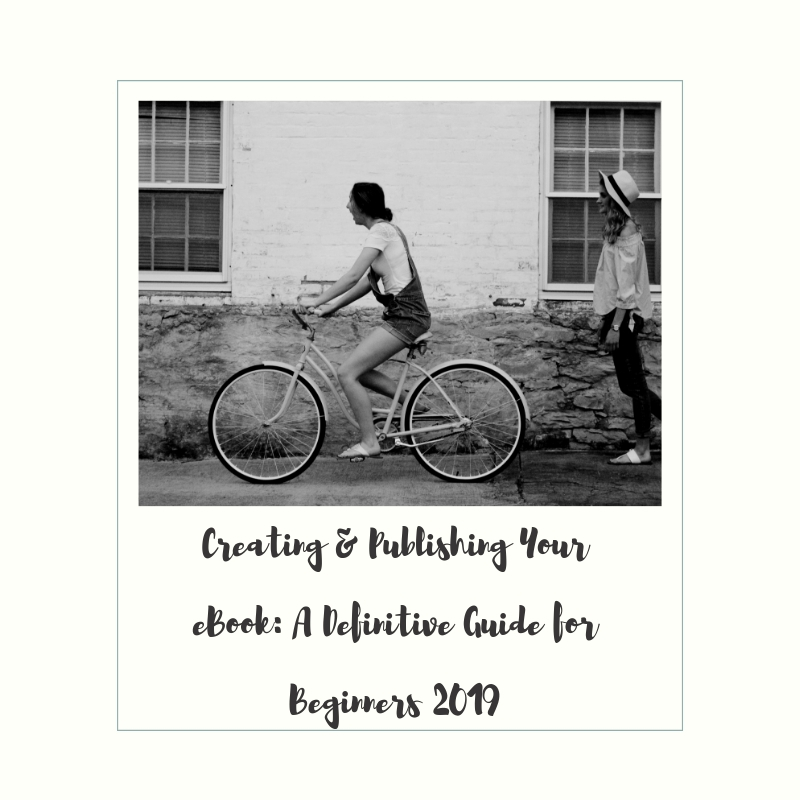 post68 - Creating and Publishing Your Ebook: A Definitive Guide for Beginners 2019