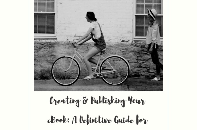 Creating and Publishing Your Ebook: A Definitive Guide for Beginners 2019