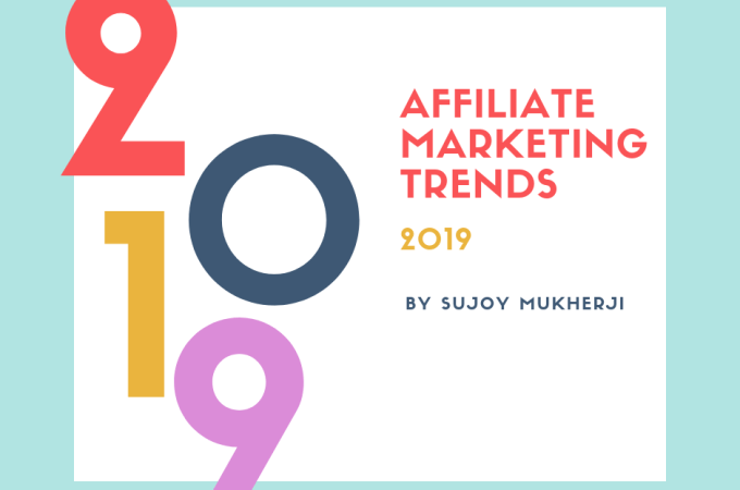Affiliate Marketing Trends to Check Out for in 2019