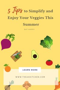 5 Tips to Simplify and Enjoy Your Veggies This Summer