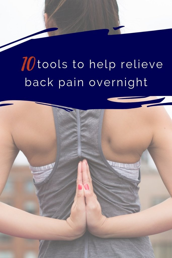 10 tools to help relieve back pain overnight