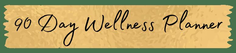 90 Day Wellness Planner