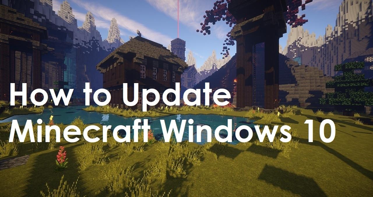 How to Update Minecraft Windows 10How to Update Minecraft Windows 10