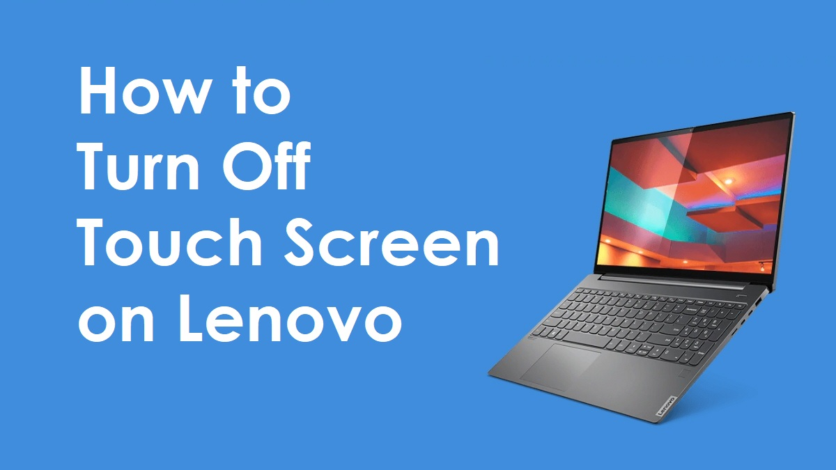 How to Turn Off Touch Screen on Lenovo