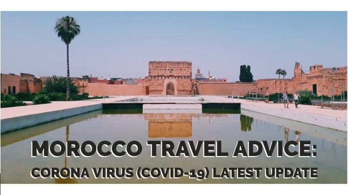 Morocco Travel Advice: Corona Virus (COVID-19) Latest update