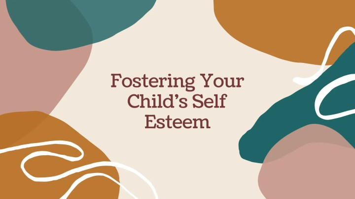 Helping Your Child Build Their Self Esteem