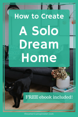 How to Create a Solo Dream Home - FREE ebook included!