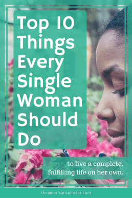 Top 10 Things Every Single Woman Should Do
